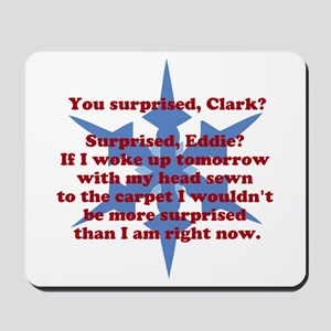 You Surprised, Clark? Mousepad