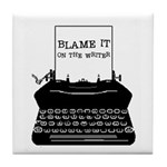 Blame the Typewriter Tile Coaster