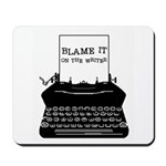 Blame the Typewriter Mousepad