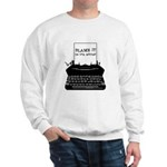 Blame the Typewriter Sweatshirt