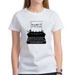 Blame the Typewriter Women's T-Shirt