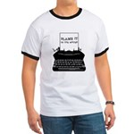 Blame the Typewriter Ringer T