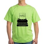 Blame the Typewriter Green T-Shirt