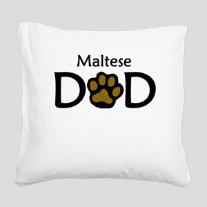 Maltese Dad Square Canvas Pillow