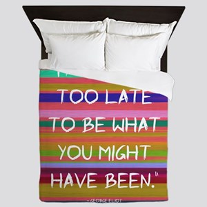 Its Never too Late to Be Queen Duvet