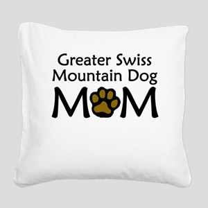 Greater Swiss Mountain Dog Mom Square Canvas Pillo