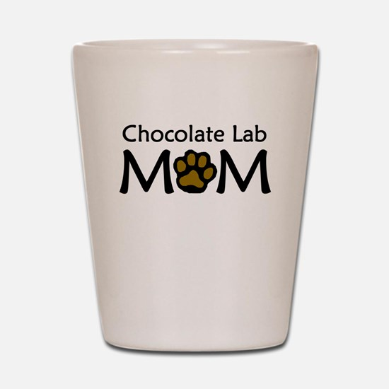 Chocolate Lab Mom Shot Glass