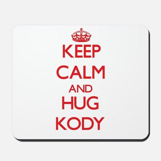 Keep Calm and HUG Kody Mousepad