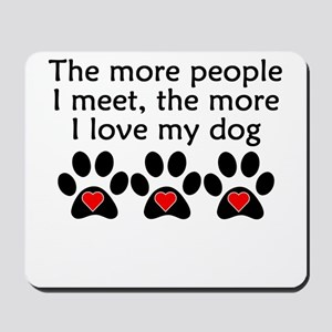 The More I Love My Dog Mousepad