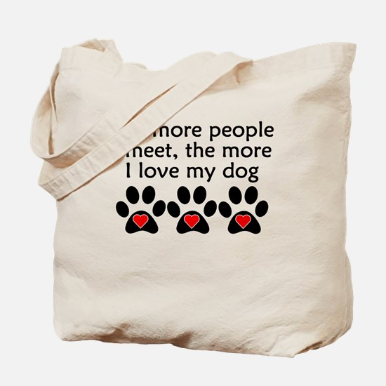 The More I Love My Dog Tote Bag