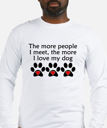 The More I Love My Dog Long Sleeve T-Shirt
