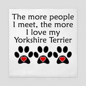 The More I Love My Yorkshire Terrier Queen Duvet