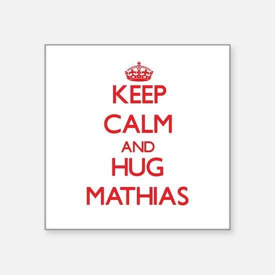 Keep Calm and HUG Mathias Sticker