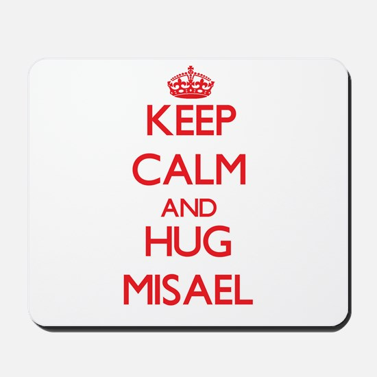 Keep Calm and HUG Misael Mousepad