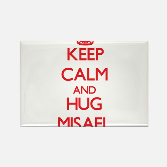 Keep Calm and HUG Misael Magnets