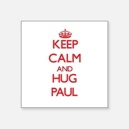 Keep Calm and HUG Paul Sticker