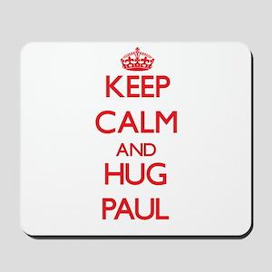 Keep Calm and HUG Paul Mousepad