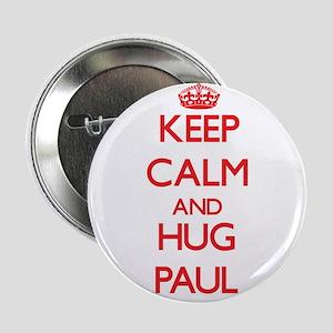 """Keep Calm and HUG Paul 2.25"""" Button"""