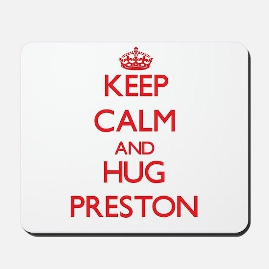 Keep Calm and HUG Preston Mousepad