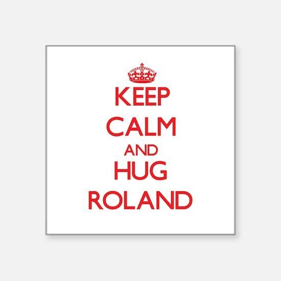 Keep Calm and HUG Roland Sticker