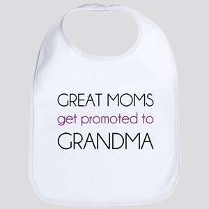 Great Moms Get Promoted To Grandma Bib