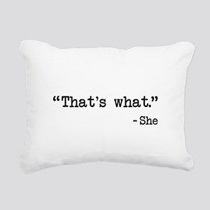 Thats What She Said Quote Rectangular Canvas Pillo