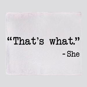 Thats What She Said Quote Throw Blanket
