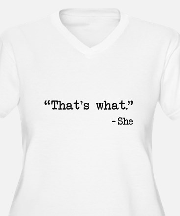 Thats What She Said Quote Plus Size T-Shirt