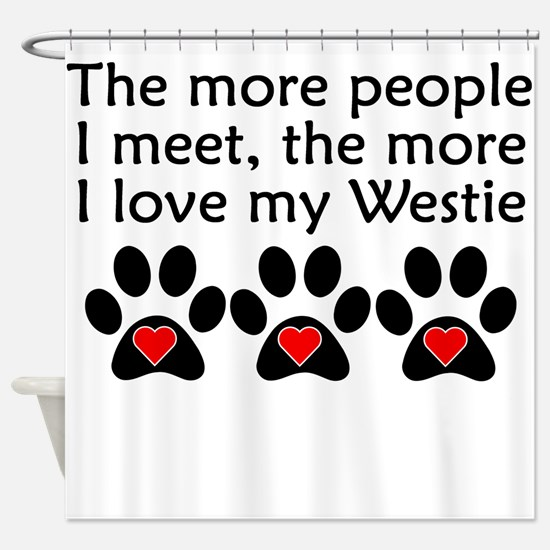 The More I Love My Westie Shower Curtain