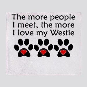 The More I Love My Westie Throw Blanket