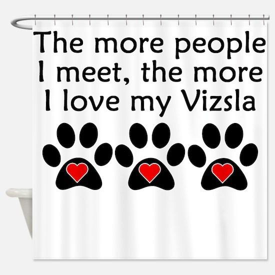 The More I Love My Vizsla Shower Curtain