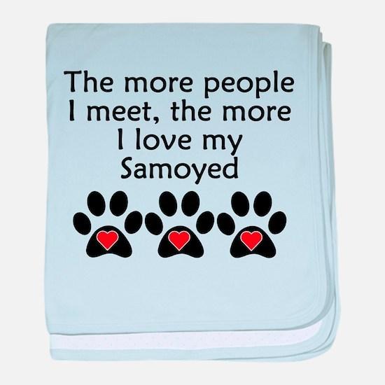The More I Love My Samoyed baby blanket