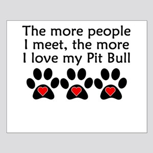 The More I Love My Pit Bull Posters