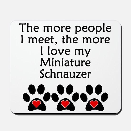 The More I Love My Miniature Schnauzer Mousepad