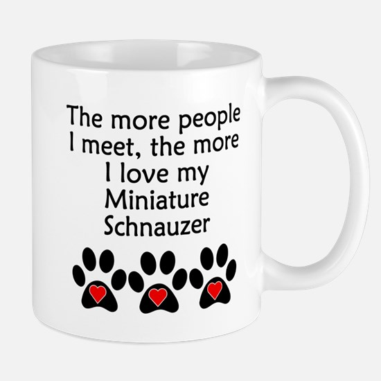 The More I Love My Miniature Schnauzer Mugs