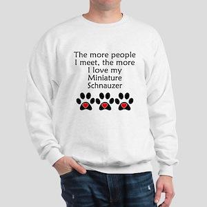 The More I Love My Miniature Schnauzer Sweatshirt