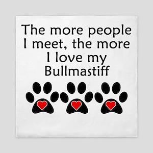 The More I Love My Bullmastiff Queen Duvet