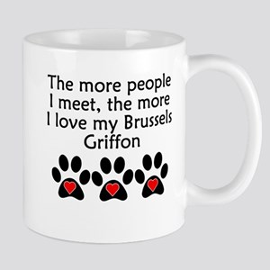 The More I Love My Brussels Griffon Mugs