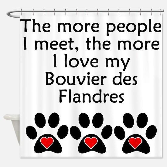 The More I Love My Bouvier des Flandres Shower Cur