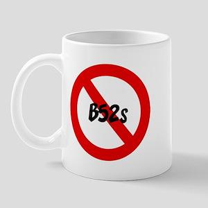 Anti B52s Mug