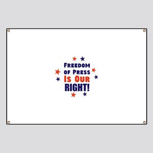 Freedom of press is our right, Banner