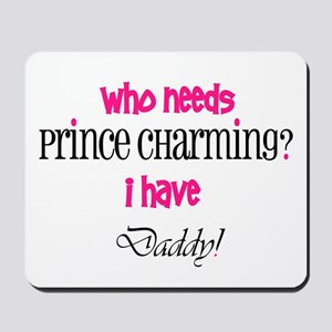 Daddy's my Prince (pink) Mousepad