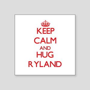 Keep Calm and HUG Ryland Sticker