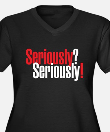 Seriously Black.png Plus Size T-Shirt