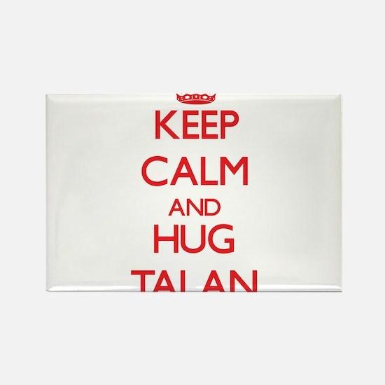 Keep Calm and HUG Talan Magnets