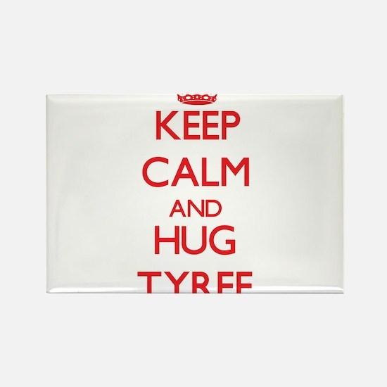 Keep Calm and HUG Tyree Magnets