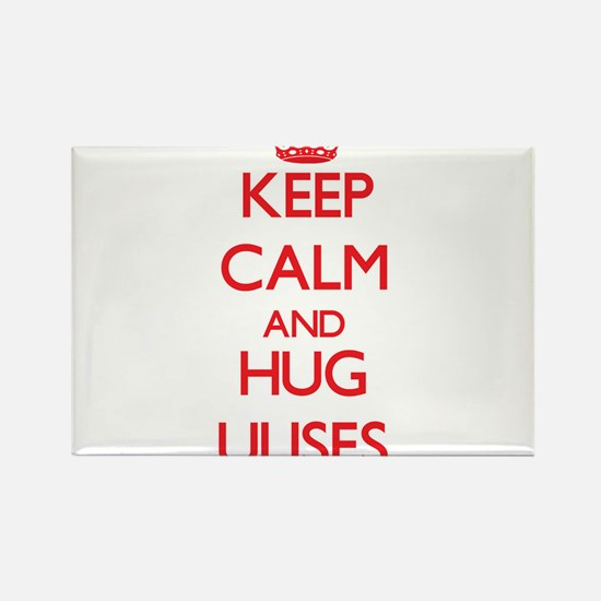 Keep Calm and HUG Ulises Magnets
