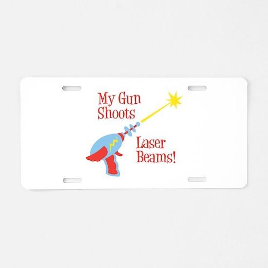 My Gun Shoots Laser Beams! Aluminum License Plate