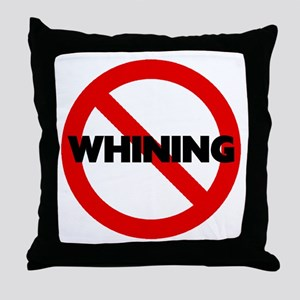 No Whining Throw Pillow
