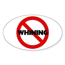 No Whining Oval Sticker